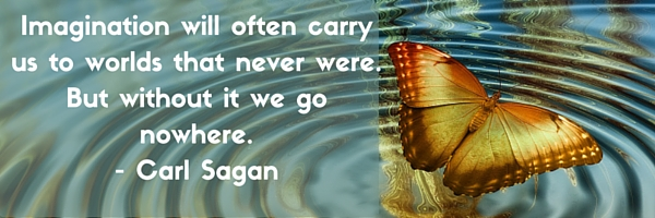 Imagination will often carry us to worlds that never were. But without it we go nowhere.- Carl Sagan